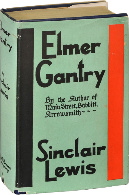 an analysis of the novel elmer gantry by sinclair lewis Elmer gantry, by sinclair lewis chapter 3 1  elmer picked up the book it was a selection from the writings of robert g ingersoll elmer was indignant take his speech from ingersoll, that rotten old atheist that said — well, anyway, he criticized the bible and everything fellow that couldn't believe the bible, least he could do was.